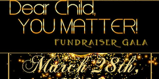 Dear Child, You Matter Fundraising Gala