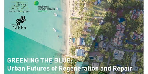 Greening the Blue: Urban Futures of Regeneration and Repair