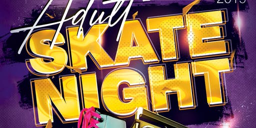 ADULT SKATE NIGHT