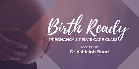 Birth Ready :: Pregnancy & Pelvis Care Class tickets