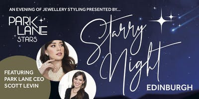 Starry Night - Edinburgh | Jewellery Styling | Scott Levin, CEO Park Lane