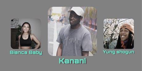 Kanani (SINGLE LAUNCH) with Yung Shogun + Bianca Baby tickets