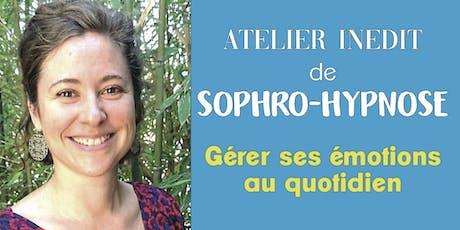 """Atelier inédit de sophro-hypnose """"Gérer ses émotions au quotidien"""" tickets"""