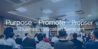 Purpose - Promote - Prosper:  Business Education Seminars