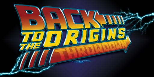 Back To The Origins Throwdown