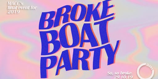 MACC's Broke Boat Party