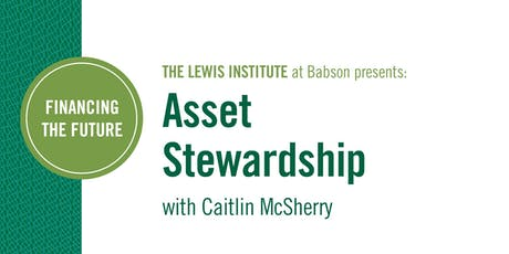 Financing the Future: Asset Stewardship tickets