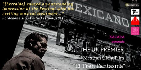 "Mexican Silent Film with Live Music: ""Ghost Train""( El Tren Fantasma). tickets"
