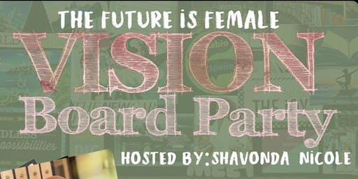 """The Future Is Female"" VisionBoard Party"