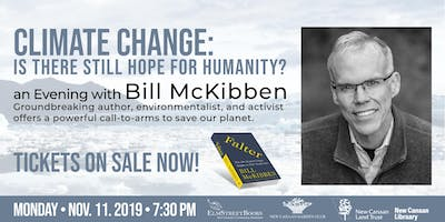 CLIMATE CHANGE: STILL HOPE FOR HUMANITY? An Evening with Bill McKibben