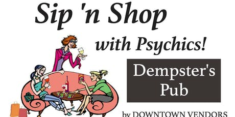 Sip 'n Shop with Psychic Readings at Dempster's Pub by DOWNTOWN VENDORS tickets