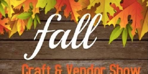 Fall Is Fun Craft and Vendor Show