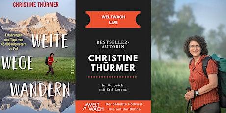 WELTWACH LIVE: Christine Thürmer  im Gespräch  - Weite Wege  Wandern tickets