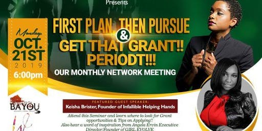 GET THAT GRANT, PERIODT!!! - Monday, October 21st , 2019 Christian, Connections & Cupcakes- Hosted By WIW,  Networking Group
