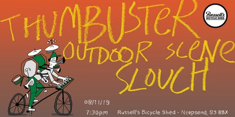 Thumbuster + Outdoor Scene + Slouch @ RBS S3 tickets