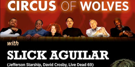Circus of Wolves Featuring Slick Aguilar (Jefferson Starship, David Crosby) tickets