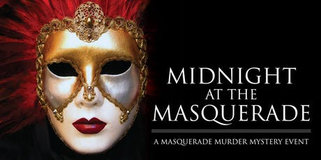 Midnight at the Masquerade-Mystery, Suspense, Laughter, Dinner & Much More tickets