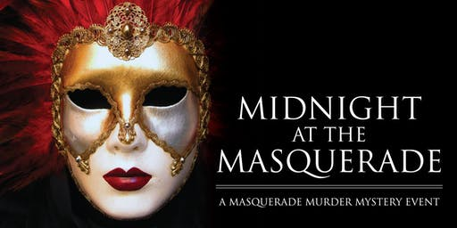 Midnight at the Masquerade-Mystery, Suspense, Laughter, Dinner & Much More