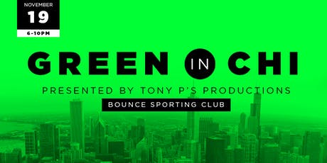 Green in CHI - presented by Tony P's  Networking Events tickets