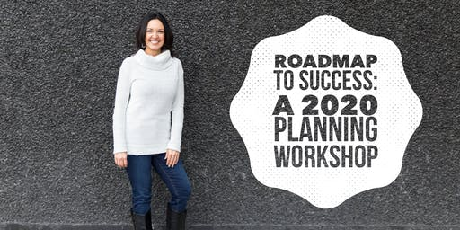 Roadmap To Success: A 2020 Planning Workshop