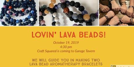 Lovin' Lava Beads tickets