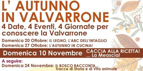 L'AUTUNNO IN VALVARRONE: CACCIA ALLA RICETTA... LA MEASCIA! biglietti