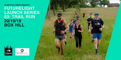 #neverstoplondon FUTURELIGHT Launch Series: 03 Trail Run tickets