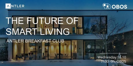 The future of smart living | Antler Breakfast Club tickets