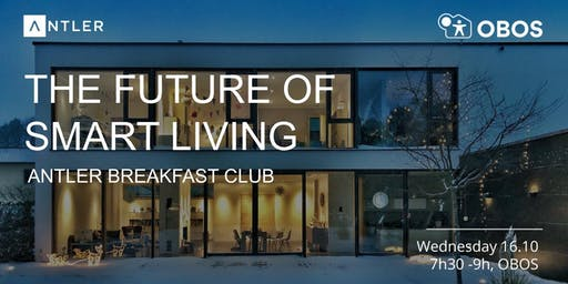 The future of smart living | Antler Breakfast Club