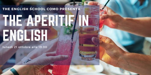 The Aperitif in English  Join us to have a drink and chat in English