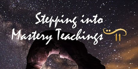 Stepping Into Mastery - Teachings October 20 tickets