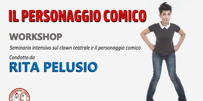 "Workshop ""Il personaggio comico"""