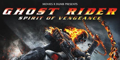 Movies R Dumb and Royal Collectibles Present GHOST RIDER: SPIRIT OF VENGEANCE (2012) tickets