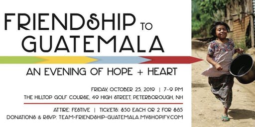 Friendship to Guatemala, An Evening of Hope and Heart