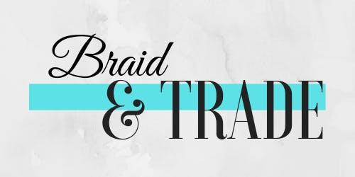 Braid & Trade