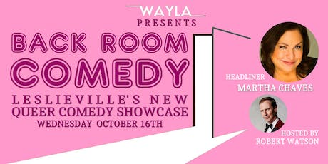 Back Room Comedy @ Wayla - Headliner MARTHA CHAVES tickets