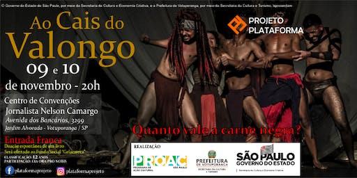 """Espetáculo Teatral """"Ao Cais do Valongo"""""""