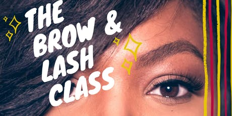 The BROW and  LASH Class tickets