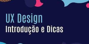 Webinar:UX Design - Introdução e dicas - 10/10 -...
