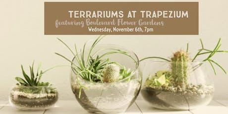 Terrariums at Trapezium! with BFG tickets