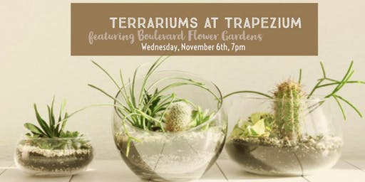 Terrariums at Trapezium! with BFG