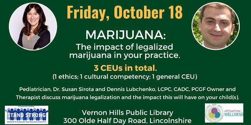 Marijuana:  The impact of legalized marijuana in your practice.