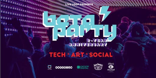Beta Party 2-Year Anniversary
