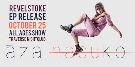 Aza Nabuko Revelstoke EP Release tickets