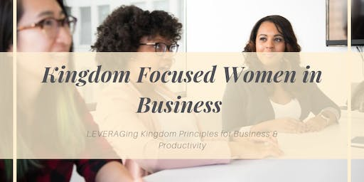 Kingdom Focused Women in Business Workshop Series