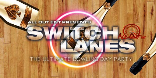 "SWITCH LANES ""THE ULTIMATE DAY PARTY "" BUFFSTATE HOMECOMING"