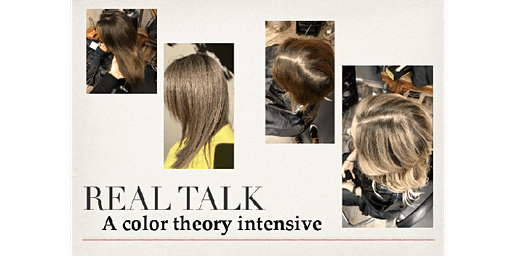REAL TALK Workshop - A Hair Color Theory Intensive