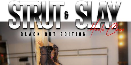 STRUT & SLAY ( Heels Class) Black Out Edition tickets