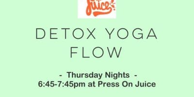 Detox Flow at Press On Juice-Thursday Nights!