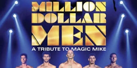 Million Dollar Men - Magic Mike Tribute Show tickets